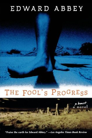 The Fool's Progress by Edward Abbey