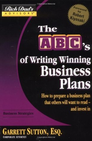 Rich DadS Advisors The AbcS Of Writing Winning Business Plans