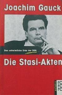 Die Stasi-Akten: Das unheimliche Erbe der DDR (rororo aktuell)