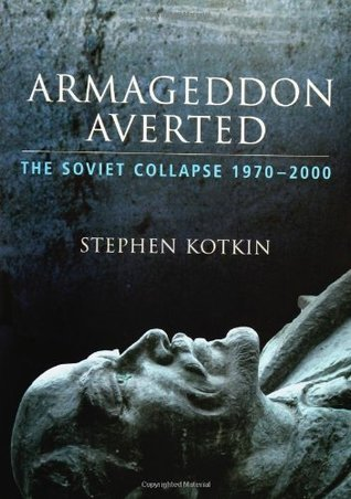 Ebook Armageddon Averted: The Soviet Collapse, 1970-2000 by Stephen Kotkin DOC!