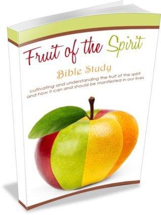 Fruit of the Spirit - Bible Study (Fruit of the Spirit Series)