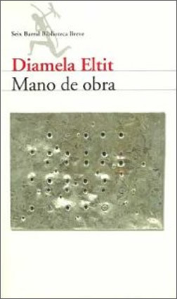 Mano de obra by Diamela Eltit
