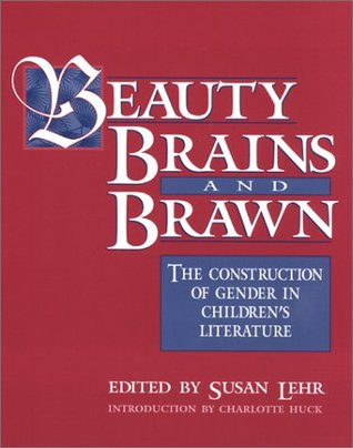 beauty-brains-and-brawn-the-construction-of-gender-in-children-s-literature