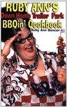 Ruby Ann's Down Home Trailer Park BBQin' Cookbook