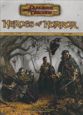 Heroes of Horror (Dungeons & Dragons d20 3.5 Fantasy Roleplaying Supplement)