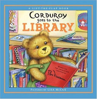 Corduroy Goes to the Library by B.G. Hennessy