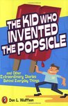 The Kid Who Invented the Popsicle: And Other Surprising Stories about Inventions