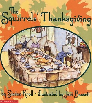 The Squirrel's Thanksgiving by Steven Kroll