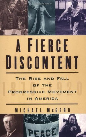 A Fierce Discontent by Michael McGerr