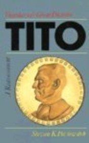 Tito: Yougoslavia's Great Dictator - A Reassessment
