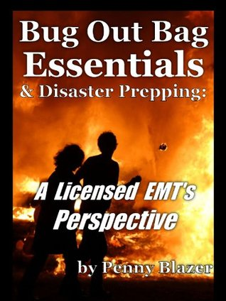 How To Make a Bug Out Bag - What Are The Prepping Essentials? A Licensed EMT's Perspective