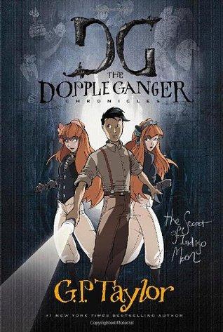 The Secret of Indigo Moon (The Dopple Ganger Chronicles, #2)