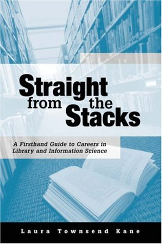 Straight from the Stacks by Laura Townsend Kane