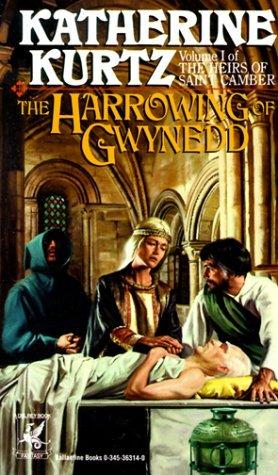 The Harrowing of Gwynedd by Katherine Kurtz