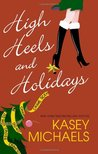 High Heels and Holidays (Maggie Kelly Mystery, #5)