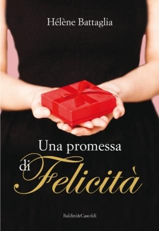 Una promessa di felicità by Hélène Battaglia