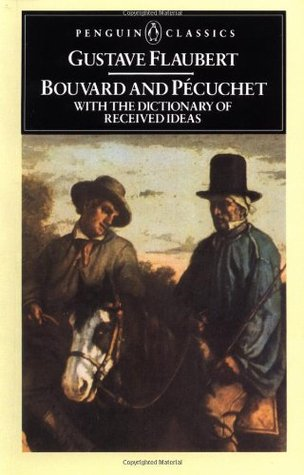 Bouvard and Pécuchet with The Dictionary of Received Ideas