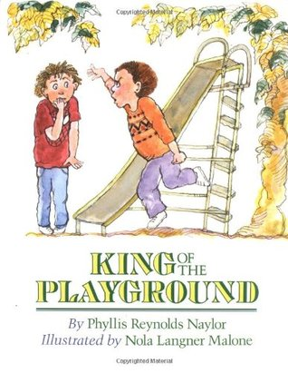King of the Playground by Phyllis Reynolds Naylor