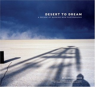 Desert to Dream: A Decade of Burning Man Photography