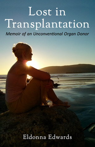 Lost in Transplantation: Memoir of an Unconventional Organ Donor