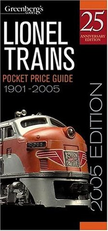 Greenberg's Guide Lionel Trains 1901- 2005 Pocket Price Guide by Roger Carp