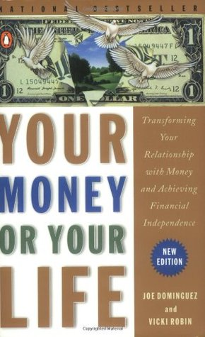 Your Money or Your Life: Transforming Your Relationship with Money and Achieving Financial Independence