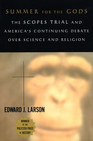 summer-for-the-gods-the-scopes-trial-and-america-s-continuing-debate-over-science-and-religion