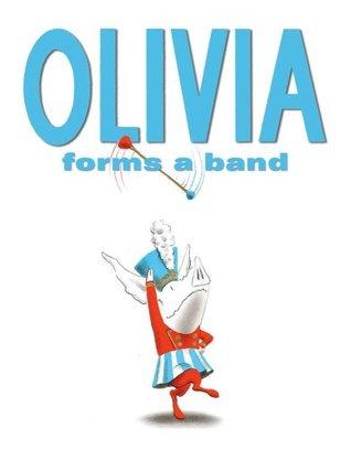 Olivia Forms a Band by Ian Falconer