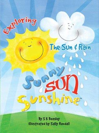 Sunny Sun Sunshine - Exploring The Sun and Rain