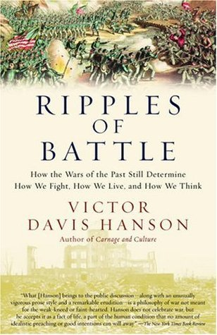 Ripples of Battle: How Wars of the Past Still Determine How We Fight, How We Live & How We Think