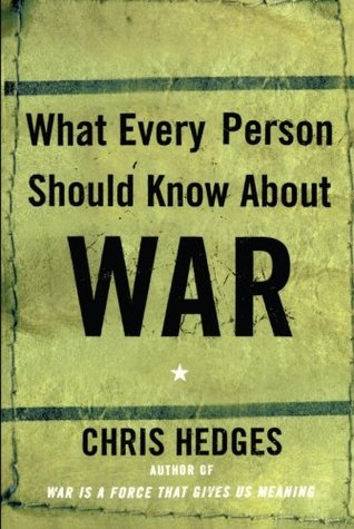 What Every Person Should Know About War by Chris Hedges