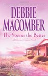The Sooner the Better (Deliverance Company #3)