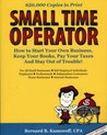 Small Time Operator: How to Start Your Own Business, Keep Your Books, Pay Your Taxes & Stay Out of Trouble (Small Time Operator: How to Start Your Own ... Keep Yourbooks, Pay Your Taxes, & Stay Ou)