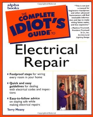 the complete idiot s guide to electrical repair by terry meany rh goodreads com writing for idiots writing for idiots