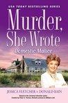 Domestic Malice (Murder, She Wrote, #38)
