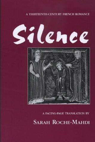 Silence: A Thirteenth-Century French Romance