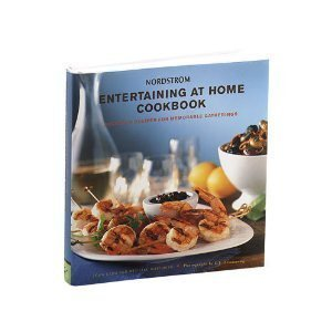 nordstrom entertaining at home cookbook delicious recipes for