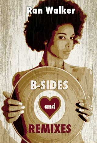 B-Sides and Remixes: A Novel
