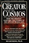 The Creator and the Cosmos: How the Greatest Scientific Discoveries of the Century Reveal God
