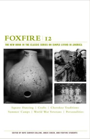 Foxfire 12 by Eliot Wigginton