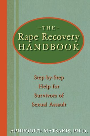 The Rape Recovery Handbook: Step-by-Step Help for Survivors of Sexual Assault