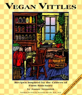 Vegan Vittles: Recipes Inspired by the Critters of Farm Sanctuary
