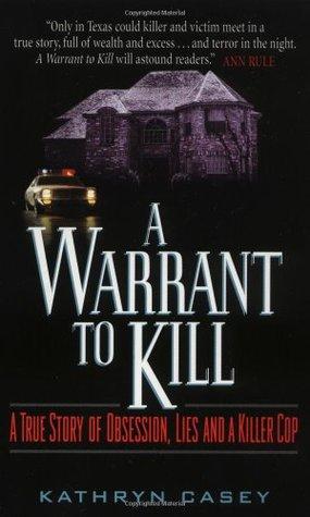 A Warrant to Kill by Kathryn Casey