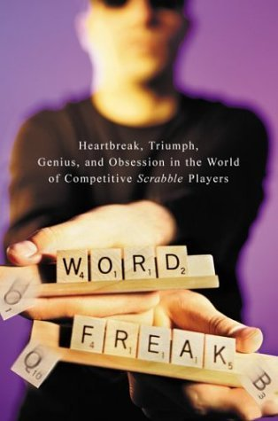 word-freak-heartbreak-triumph-genius-and-obsession-in-the-world-of-competitive-scrabble-players
