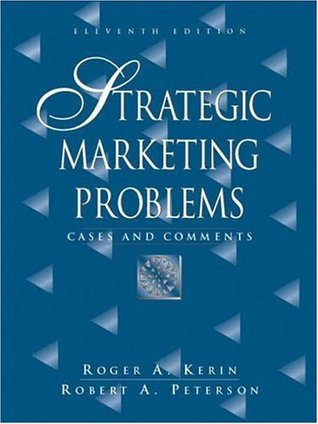 Strategic Marketing Problems: Cases and Comments