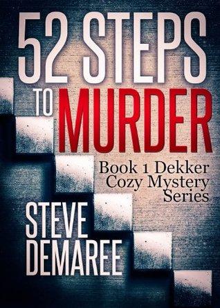 52 Steps To Murder (Dekker Cozy Mystery #1)
