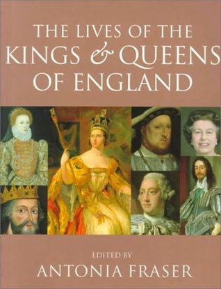 The Lives of the Kings and Queens of England, Revised and Upd... by Antonia Fraser