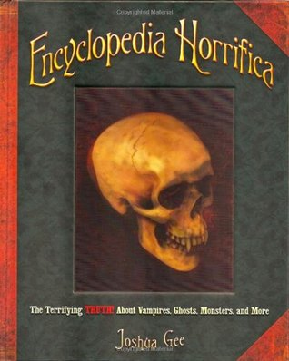 Encyclopedia Horrifica by Joshua Gee