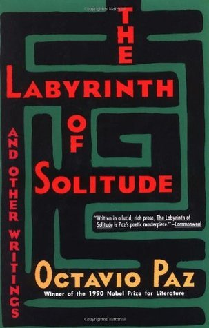 The Labyrinth of Solitude and Other Writings