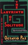 The Labyrinth of Solitude and Other Writings by Octavio Paz